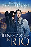 """Rendezvous in Rio (The Inheritance Book 2)"" av Danielle Bourdon"