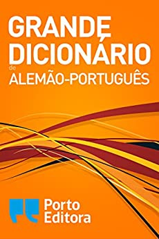 Grande Dicionário de Alemão-Português / Großes Wörterbuch Deutsch-Portugiesisch (German Edition) por [Editora, Porto]