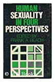 Human Sexuality in Four Perspectives, Beach, Frank A., 0801821479