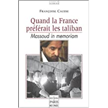 QUAND LA FRANCE PRÉFÉRAIT LES TALIBAN : MASSOUD IN MEMORIAM