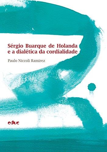 Sérgio Buarque de Holanda e a dialética da cordialidade (Portuguese Edition)