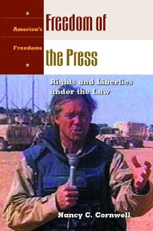 Freedom of the Press: Rights and Liberties under the Law (America's Freedoms)