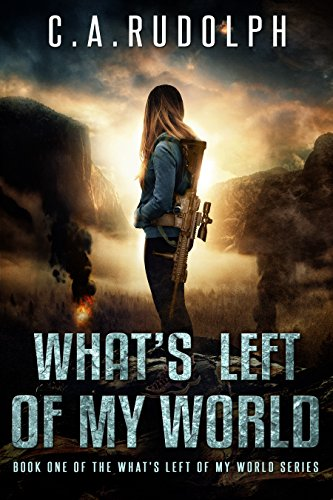 What's Left of My World: A Story of a Family's Survival by [Rudolph, C.A.]