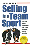 Selling Is a Team Sport: Turn Your Whole Organization into a Living, Breathing, Selling Machine