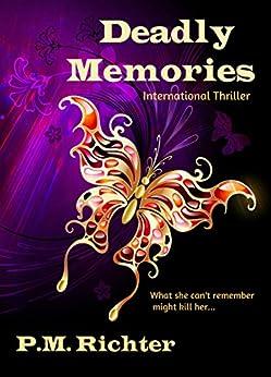 Deadly Memories (International Thriller) by [Richter, Pamela M.]