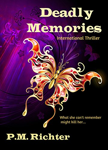 Deadly Memories (International Thriller) by [Richter, Pamela M.]