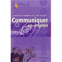 Communiquer en anglais: Contacts par téléphone, fax, mail, courrier