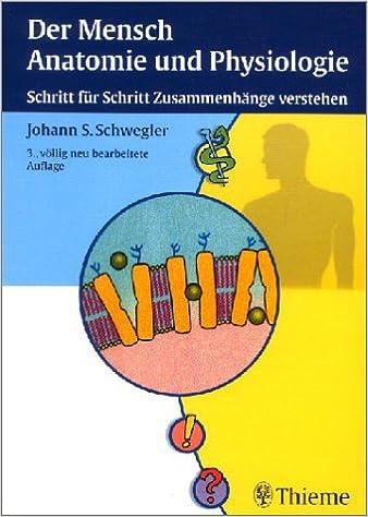 Der Mensch, Anatomie und Physiologie: Amazon.de: Johann S. Schwegler ...