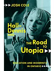 Hall-Dennis and the Road to Utopia: Education and Modernity in Ontario