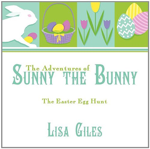 Download The Adventures of Sunny the Bunny: The Easter Egg Hunt pdf epub