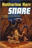 Snare, Katharine Kerr, 0312890451