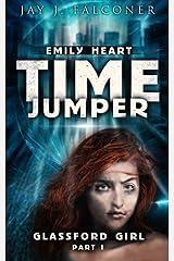 Glassford Girl (The Emily Heart Time Jumper Series) (Volume 1)