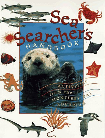 Sea Searcher's Handbook: Activities from the Monterey Bay Aquarium