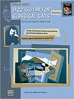 Jazz Guitar for Classical Cats: Harmony (the Classical Guitarist's Guide to Jazz