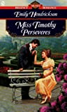 img - for Miss Timothy Perseveres (Signet Regency Romance) book / textbook / text book