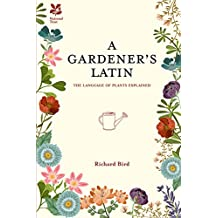 A Gardener's Latin: The Language of Plants Explained