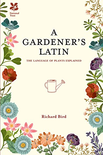 A Gardener's Latin: The Language of Plants Explained by imusti