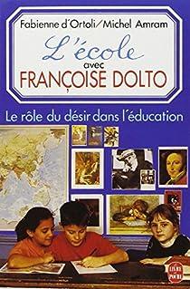 L'école avec Françoise Dolto par Ortoli