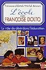 L'école avec Françoise Dolto par Fabienne d' Ortoli