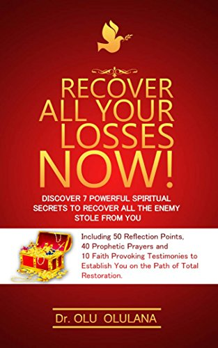 Recover All Your Losses Now!: Discover 7 Powerful Spiritual Secrets