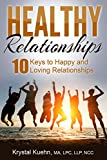 Healthy Relationships: 10 Keys to Happy & Loving Relationships