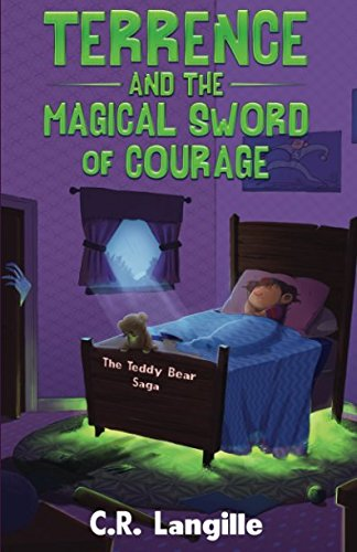 Terrence and the Magical Sword of Courage (The Teddy Bear Saga)