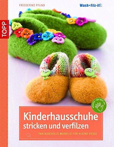 Kinderhausschuhe Stricken Und Verfilzen 9783772466632