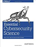 img - for Essential Cybersecurity Science: Build, Test, and Evaluate Secure Systems book / textbook / text book