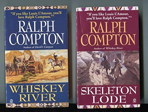 Whiskey River / Skeleton Lode - 2 novels - Ralph Compton (Skeleton Lode)