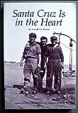 Santa Cruz Is in the Heart, Dunn, Geoffrey, 0932319025