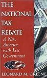 The National Tax Rebate, Leonard Greene, 0895263564