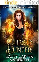Cursed Hunter: A Demon Reverse Harem Romance: Mortals (Mates of the Realms Book 2)