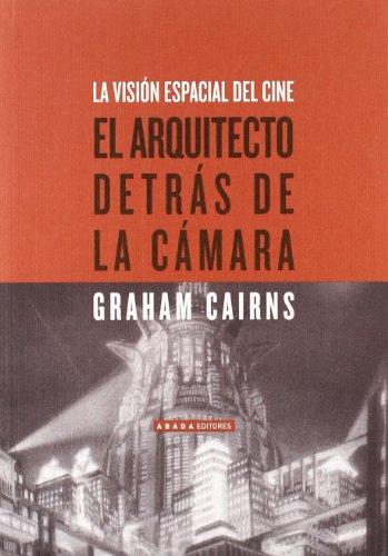 Descargar Libro Arquitecto Detras De La Camara,el Graham Cairns