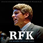 RFK: His Words for Our Times | C. Richard Allen,Edwin O. Guthman,Robert F. Kennedy