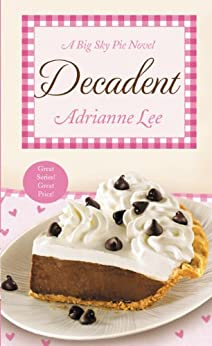 Decadent: Big Sky Pie #4 by [Lee, Adrianne]