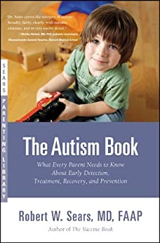 The Autism Book: What Every Parent Needs to Know About Early Detection, Treatment, Recovery, and Prevention (Sears Parenting Library) by [Sears, Robert]