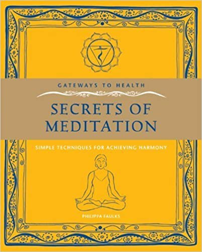 Gateways to Health: Secrets of Meditation: Simple Techniques for Achieving Harmony (Gateway to Health) by Faulks, Philippa (1999)