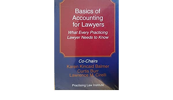 Basics of Accounting for Lawyers: What Every Practicing