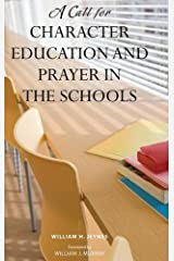 A Call for Character Education and Prayer in the Schools Hardcover