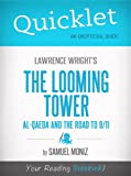 Quicklet on Lawrence Wright's The Looming Tower: Al-Qaeda and the Road to 9-11 (CliffNotes-like Summary, Analysis, and Review)