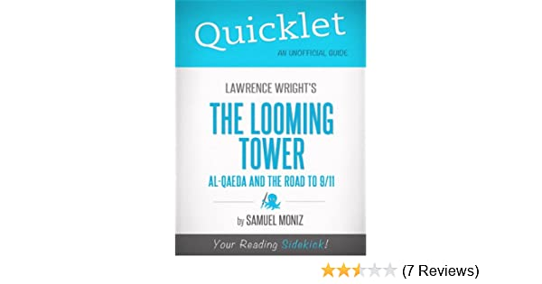 Amazon quicklet on lawrence wrights the looming tower al amazon quicklet on lawrence wrights the looming tower al qaeda and the road to 9 11 cliffnotes like summary analysis and review ebook samuel fandeluxe Images
