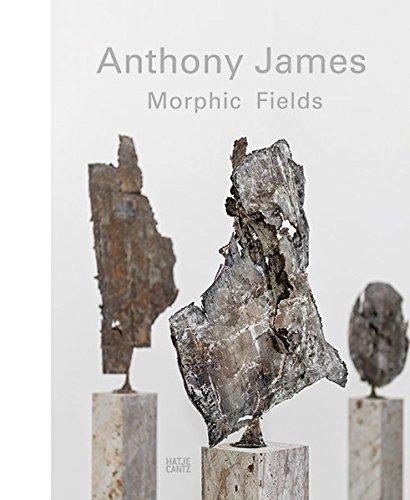 Anthony James: Morphic Fields