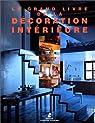 Le grand livre de la décoration intérieure par Cardelus