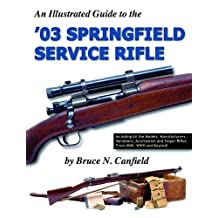 An Illustrated Guide to the '03 Service Rifle