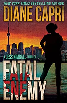 Fatal Enemy: Jess Kimball Thriller (The Jess Kimball Thrillers Series Book 1) by [Capri, Diane]