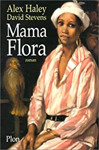 Mama Flora par Alex Haley
