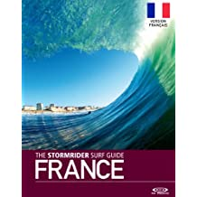 The Stormrider Surf Guide France - Version Français (Stormrider Surf Guides) (French Edition)