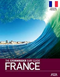 The Stormrider Surf Guide France - Version Français (Stormrider Surf Guides)