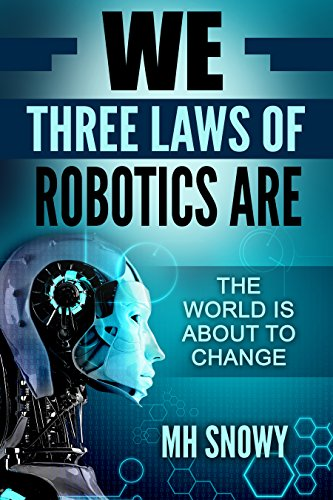 We Three Laws Of Robotics Are Kindle Edition By Mh Snowy Mystery