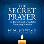 The Secret Prayer: The Three-Step Formula…